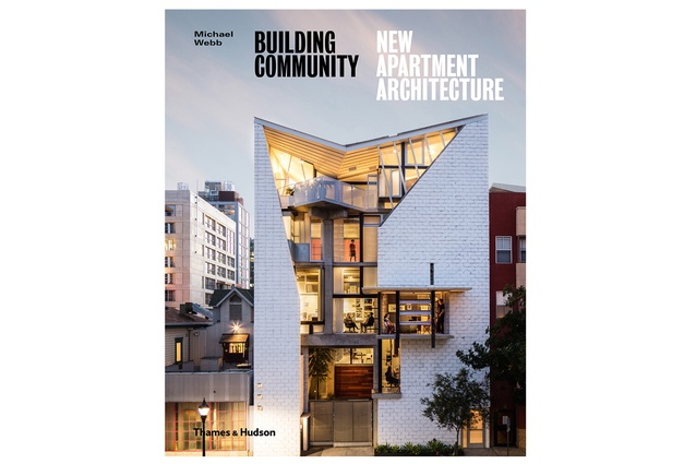 <em>Building Community: New Apartment Architecture</em> is a visually arresting tome with a poignant and timely theme.