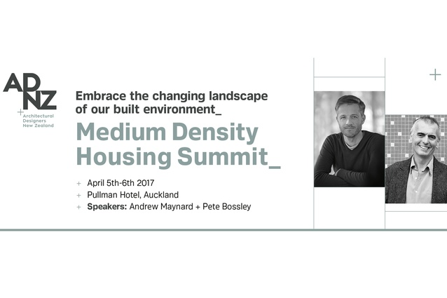 The Medium Density Housing Summit takes place at the Pullman Hotel, Auckland on 5 and 6 April.